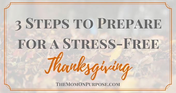 3 Steps to Prepare for a Stress-Free Thanksgiving {+ a FREE Printable!}