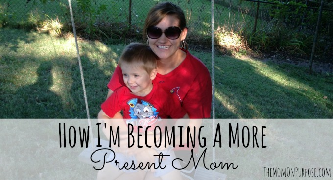 How I'm Becoming a More Present Mom
