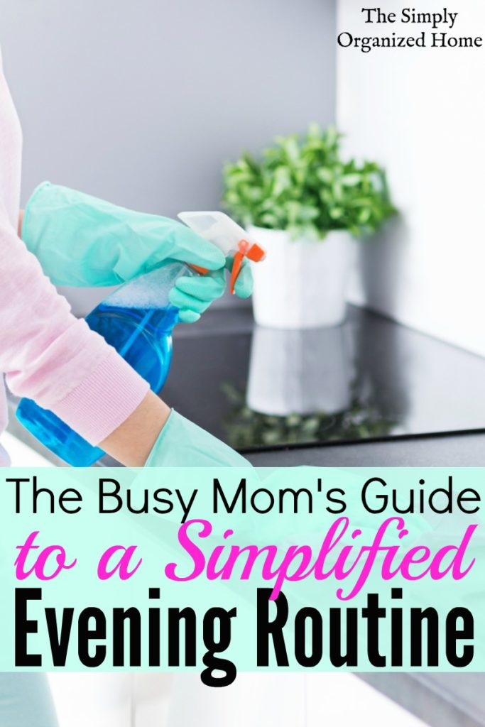 The Busy Mom's Guide to a Simplified Evening Routine | Create an Evening Routine That Works for Your