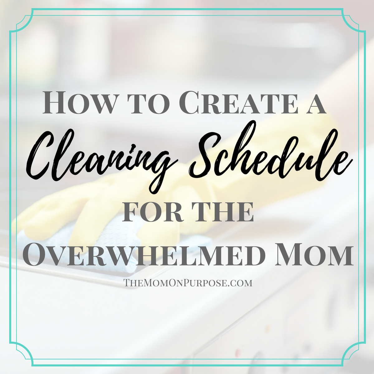 Creating a Cleaning Schedule for Busy Moms