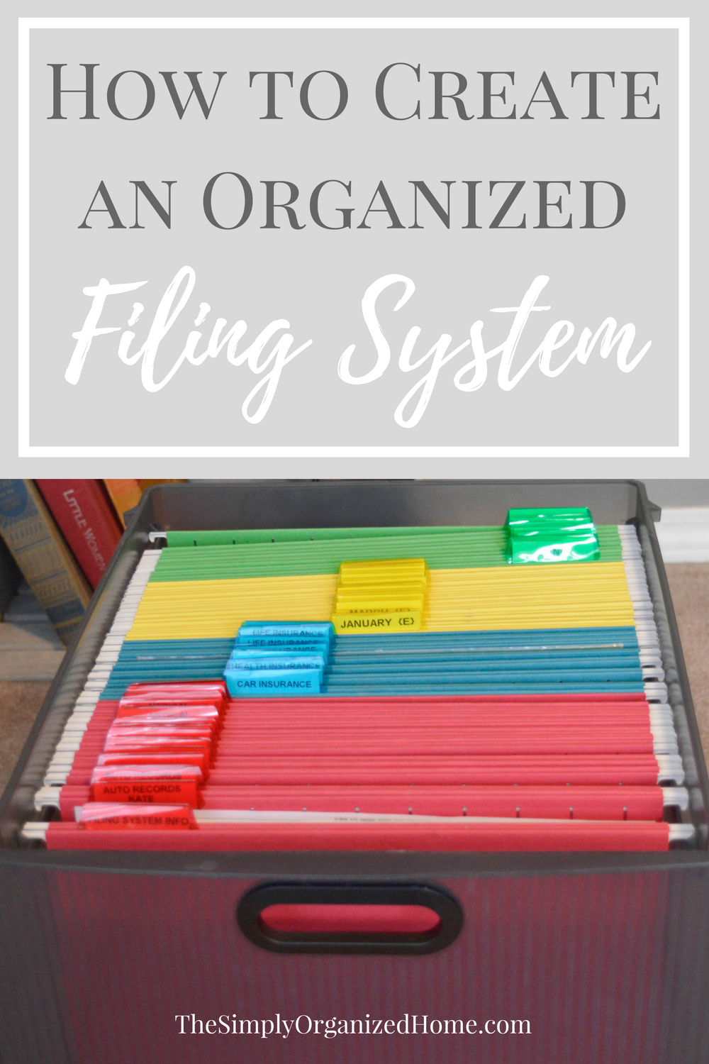 Create an organized filing system the simply organized home for How to stay organized at home