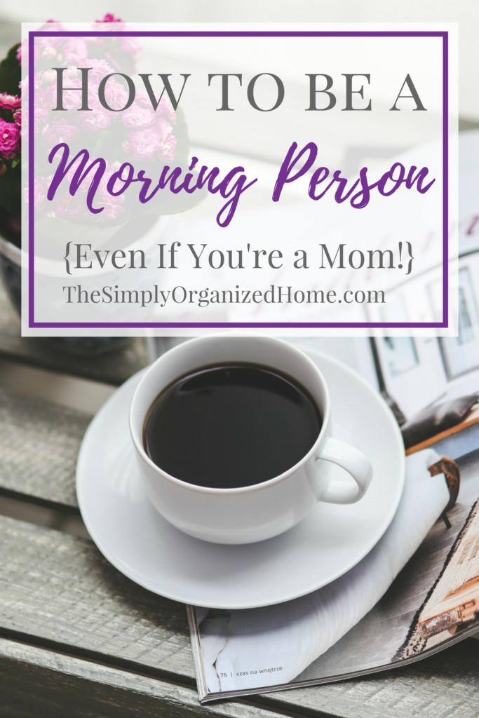 Are you struggling to wake up at a decent hour, be productive in the mornings, and just generally use your mornings well? If so, these tips will help you transform into a morning person even if your a mom with littles!